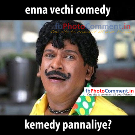 Enna vechi comedy kemedy pannaliye vadivelu tamil for Best image comments
